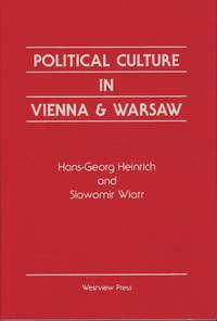 Political Culture In Vienna And Warsaw (Political Culture Series)