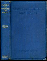 Dancing for Strength and Beauty [Renascent Dancing] A Critical and Practical Treatise