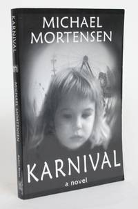 Karnival by  Michael Mortensen - Paperback - Signed - 2002 - from Minotavros Books and Biblio.com