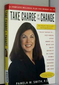Take Charge of the Change: Nourishing Your Body and Spirit  Now Through Menopause