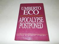 Apocalypse Postponed: Essays by Umberto Eco Perspectives