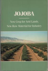 Jojoba: New Crops For Arid Lands, New Raw Material For Industry