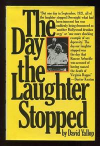 The Day the Laughter Stopped: The True Story of Fatty Arbuckle