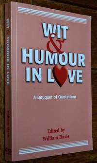 image of WIT & HUMOUR IN LOVE A Bouquet Of Quotations
