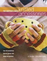 image of The Knitter's Bible - Knitted Accessories