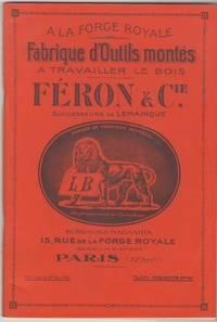 A La Forge Royale Fabrique D'outils Montes a Travailler Le Bois Feron & Cie, Paris / At...