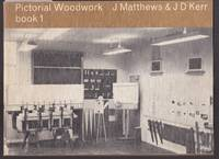 image of Pictorial Woodwork Book 1 - Background to Wood, Construction, and Finishes