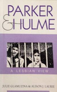 Parker & Hulme, a Lesbian View