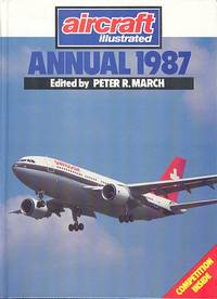 'Aircraft Illustrated' Annual 1987 by March. Peter R - 1st Edition - 1986 - from Dereks Transport Books (SKU: 12475)