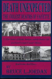 DEATH UNE4XPECTED: THE VIOLENT DEATHS OF FAYETTE