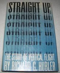 Straight Up: The Story of Vertical Flight