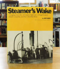 image of Steamer's Wake: Voyaging Down the Old Marine Highways of Puget Sound, British Columbia, and the Columbia River