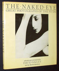 The Naked Eye: Great Photographs of the Nude