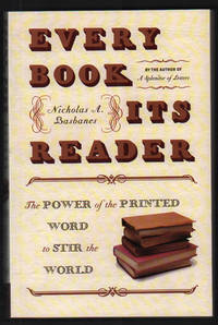 Every Book Its Reader; The Power of the Printed Word to Stir the World