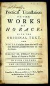 A POETICAL TRANSLATION OF THE WORKS OF HORACE: WITH THE ORIGINAL TEXT AND NOTES. THE ODES - THE ODES, EPODES, AND CARMEN SECULARE - THE SATIRES - THE EPISTLES AND ART OF POETRY [4 VOLUMES]