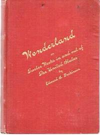 WONDERLAND;  OR, TWELVE WEEKS IN AND OUT OF THE UNITED STATES,; Brief account of a trip across the continent--Short run into Mexico--Ride to the Yosemite Valley--Steamer Voyage to Alaska, the land of glaciers--Visit to the great Shoshone Falls and a stage ride through the Yellowstone National Park