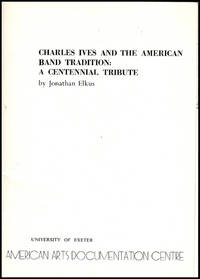Charles Ives and the American band tradition: A Centennial Tribute (American Arts Pamphlet Series No. 4)