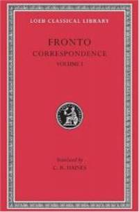 Marcus Cornelius Fronto: Correspondence, I (Loeb Classical Library No. 112) (Volume I) by Fronto - Hardcover - 2002-09-03 - from Books Express (SKU: 0674991249n)