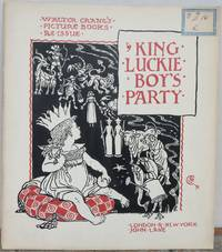 KING LUCKIEBOY'S PARTY.   Walter Crane's Picture Books - Re-issue.  (Luckie Boy's)