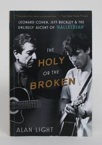 "The Holy or The Broken: Leonard Cohen, Jeff Buckley & The Unlikely Ascent of ""Hallelujah"