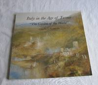 """Italy in the Age of Turner : """"The Garden of the World"""""""