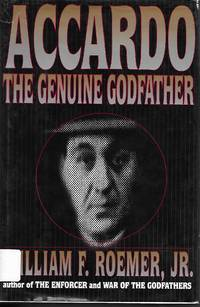 Accardo The Genuine Godfather by  William F. Jr Roemer - First Edition - 1995 - from A Wicked Read and Biblio.com