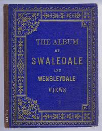 The Album of Swaledale and Wensleydale Views