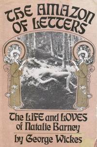 image of The Amazon of Letters: the Life and Loves of Natalie Barney