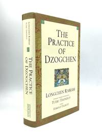 THE PRACTICE OF DZOGCHEN: Introduced, Translated, and Annotated by Tulku Thondup