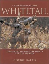 image of Whitetail : Fundamentals and Fine Points for the Hunter