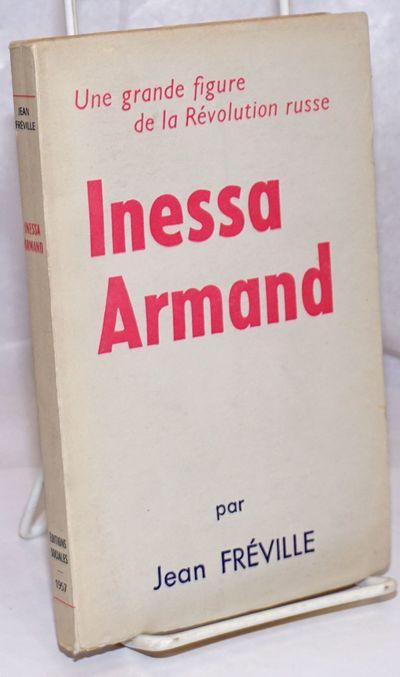 Paris: Editions Sociales, 1957. 184 + p., 4.75 x 7.5 inches, frontispiece portrait of Armand, wraps ...