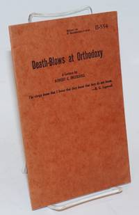 Death-blows at orthodoxy a lecture