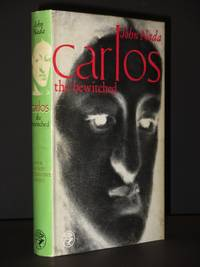 Carlos The Bewitched: The Last Spanish Hapsburg 1661-1700