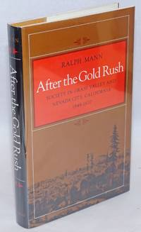 After the gold rush society in Grass Valley and Nevada City, California 1849-1870