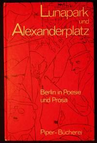 Lunapark und Alexanderplatz: Berlin in Poesie und Prosa; Herausgegeben von Bruno E. Werner und Ortrud Reichel