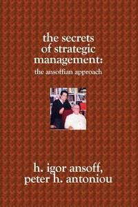 The Secrets of Strategic Management : The Ansoffian Approach