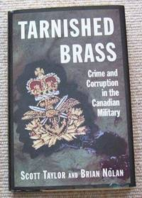 image of Tarnished Brass : Crime and Corruption in the Canadian Military