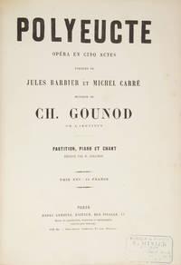 Polyeucte Opéra en Cinq Actes Paroles de Jules Barbier et Michel Carré... Partition, Piano et Chant Réduite par H. Salomon Prix net : 25 francs. [Piano-vocal score]