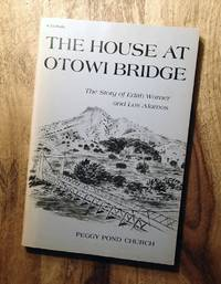 image of THE HOUSE AT OTOWI BRIDGE : The Story of Edith Warner and Los Alamos