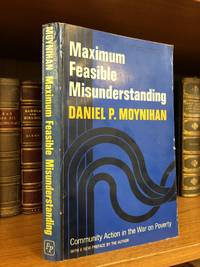 MAXIMUM FEASIBLE MISUNDERSTANDING: COMMUNITY ACTION IN THE WAR ON POVERTY [SIGNED]