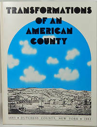 Transformations of an American County: Duchess County, New York 1683-1983