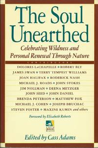 The Soul Unearthed - Celebrating Wildness and Personal Renewal Through Nature