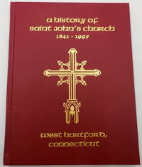 image of A History of Saint John's Church, West Hartford, Connecticut 1841-1995