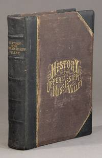 History of the upper Mississippi valley containing the geology of the upper Mississippi and Saint Louis valleys,… by  & Charles S. Bryant  J. Fletcher Williams  - First edition  - 1881  - from Rulon-Miller Books (SKU: 57625)