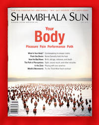 "Shambhala Sun - July, 2013. ""Your Body"" Issue"