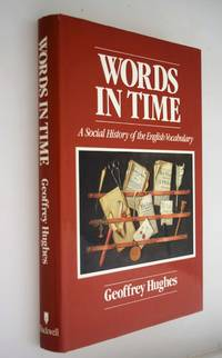 Words in time : the social history of English Vocabulary