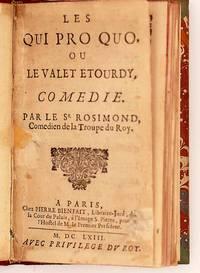 Les qui pro quo, ou le valet etourdy. Comedie par le Sr Rosimond, Comedien de la troupe du Roy. www.goldenlegend.com/pdfs/Rosimond.pdf