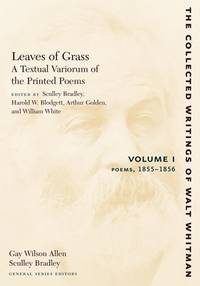 Leaves of Grass  a Textual Variorum of the Printed Poems: Volume I: Poems Vol. I : 1855 1856