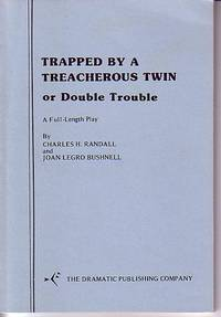 Trapped By a Treacherous Twin or Double Trouble - A Full Length Play (Melodrama)