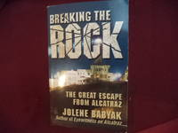 Breaking the Rock. Inscribed by the author. The Great Escape from Alcatraz.